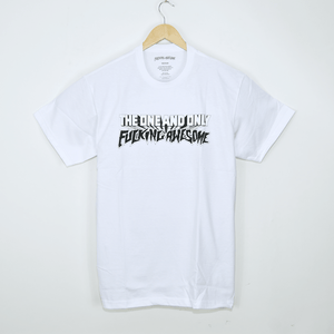 Fucking Awesome - One & Only T-Shirt - White