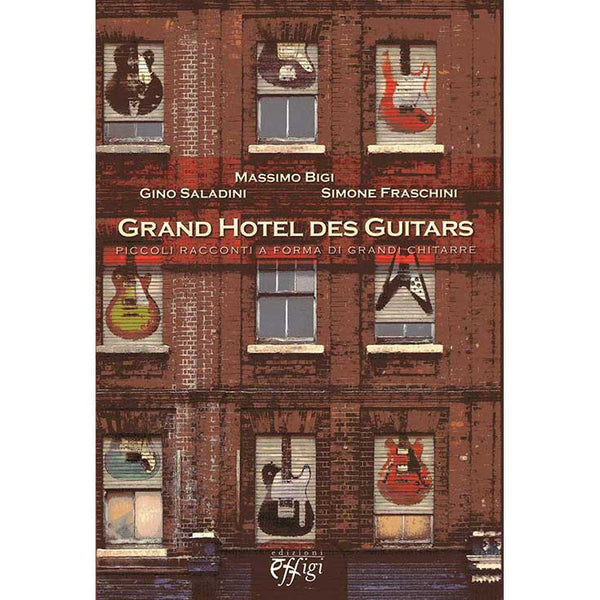 M. BIGI / G. SALADINI / S. FRASCHINI - Grand Hotel Des Guitars . BOOK + CD