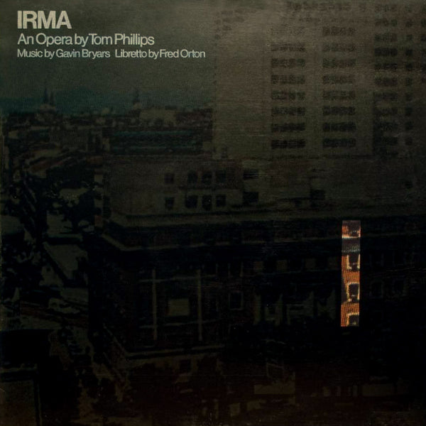 TOM PHILLIPS, GAVIN BRYARS, FRED ORTON – Irma . LP