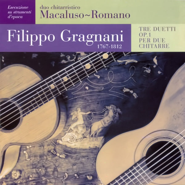 FILIPPO GRAGNANI [performed by Macaluso & Romano] - Tre Duetti Op. 1 per due chitarre . CD
