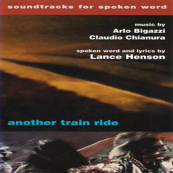 ARLO BIGAZZI. CLAUDIO CHIANURA. LANCE HENSON - Another Train Ride