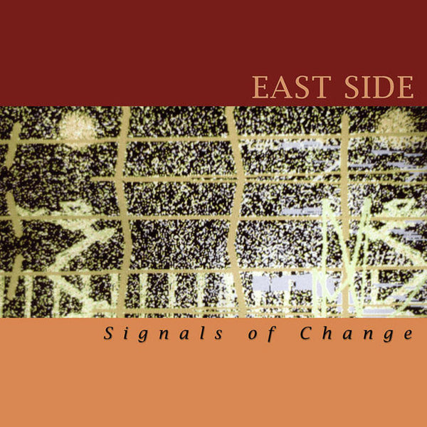 EAST SIDE - Signals of Change . CD