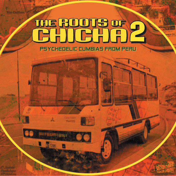 VARIOUS ARTISTS - The Roots of Chicha 2