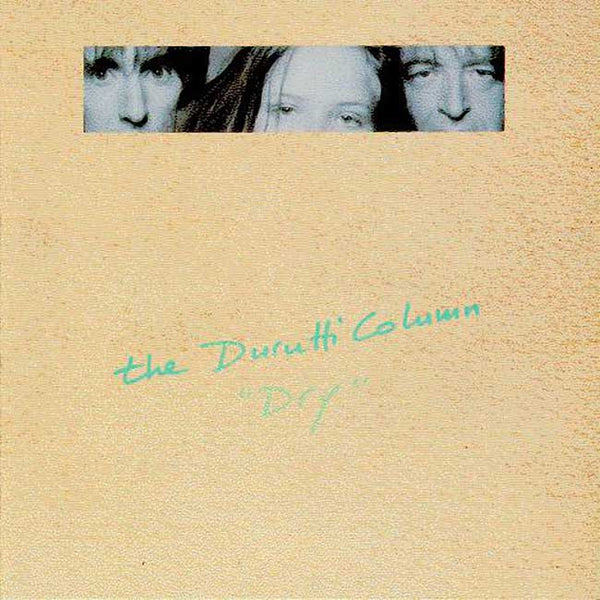 THE DURUTTI COLUMN - Dry