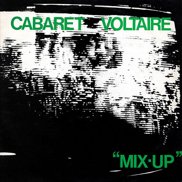 CABARET VOLTAIRE – Mix-Up . LP