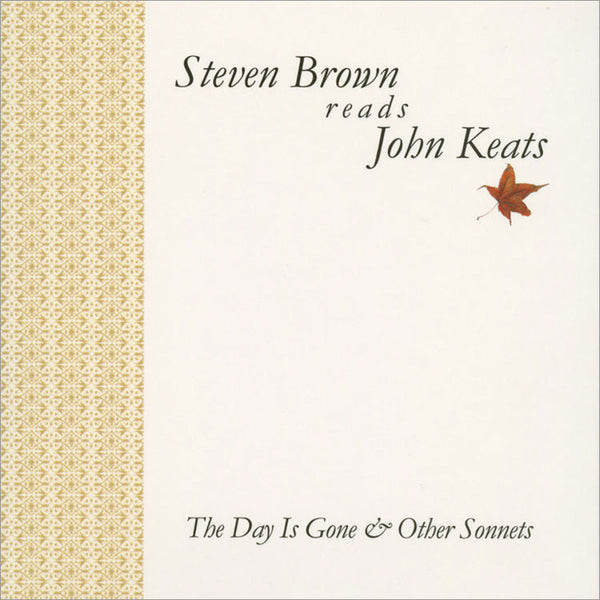 STEVEN BROWN - [reads John Keats] The Day Is Gone & Other Sonnets . CD