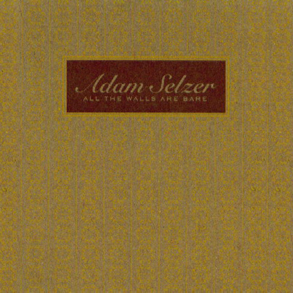 ADAM SELZER -  All The Walls Are Bare . CD