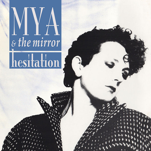 MYA & THE MIRROR - Hesitation