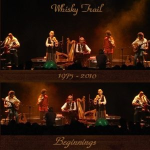 WHISKY TRAIL - 1975-2010 Beginnings . CD