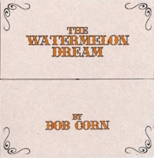 BOB CORN - The Watermelon Dream . CD