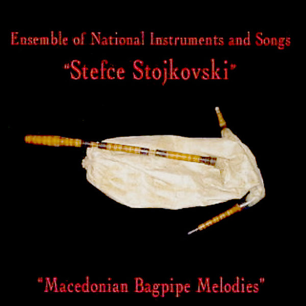 "Ensemble of National Instruments and Songs ""STEFCE STOJKOVSKI"" - Macedonian Bagpipe Melodies . CD"