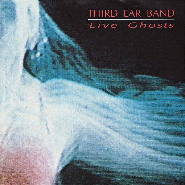 THIRD EAR BAND - Live Ghosts . LP