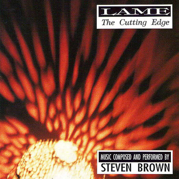 STEVEN BROWN - Lame/The Cutting Edge