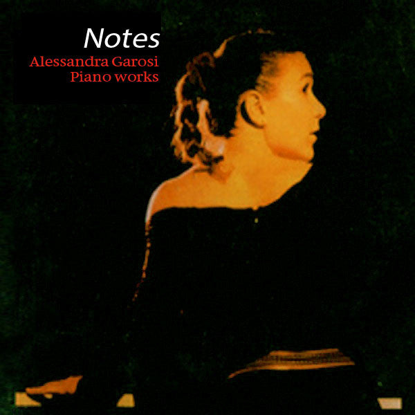 ALESSANDRA GAROSI - Notes [piano works]