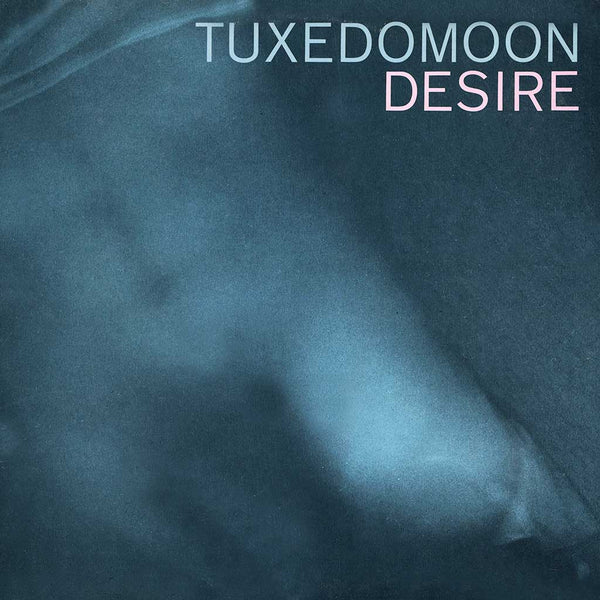 TUXEDOMOON - Desire / No Tears