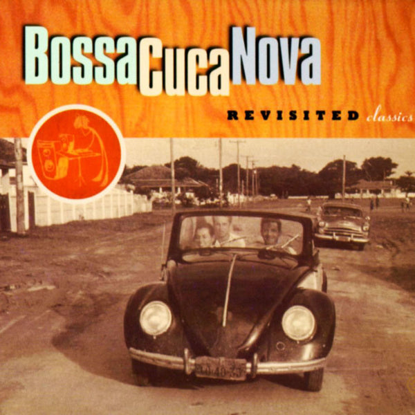 BOSSACUCANOVA - Revisited Classics