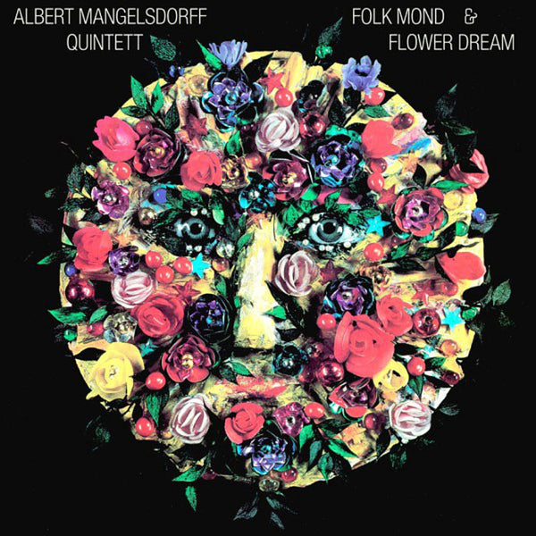 ALBERT MANGELSDORFF QUINTETT - Folk Mond & Flower Dream . CD