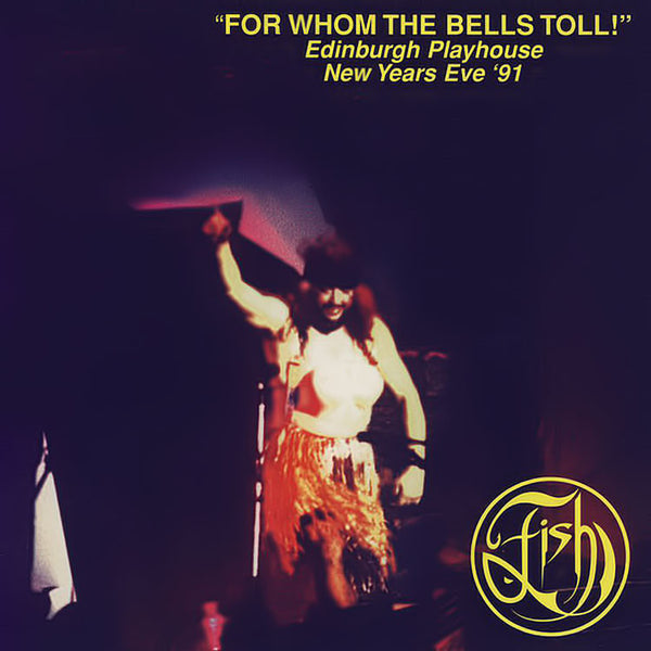 FISH - For Whom The Bells Toll! . 2CD