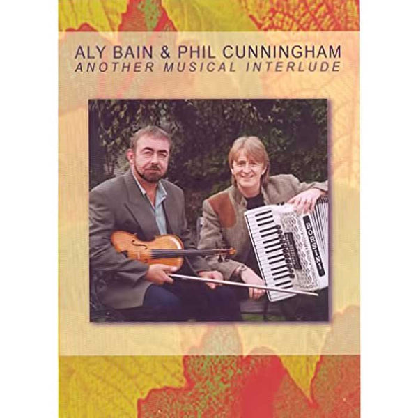 ALY BAIN & PHIL CUNNINGHAM - Another Musical Interlude . DVD