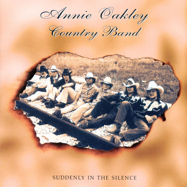 ANNIE OAKLEY COUNTRY BAND - Suddenly in the silence . CD