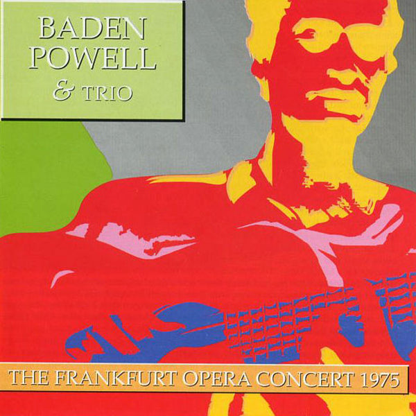 BADEN POWELL & TRIO - The Frankfurt Opera Concert 1975 . CD