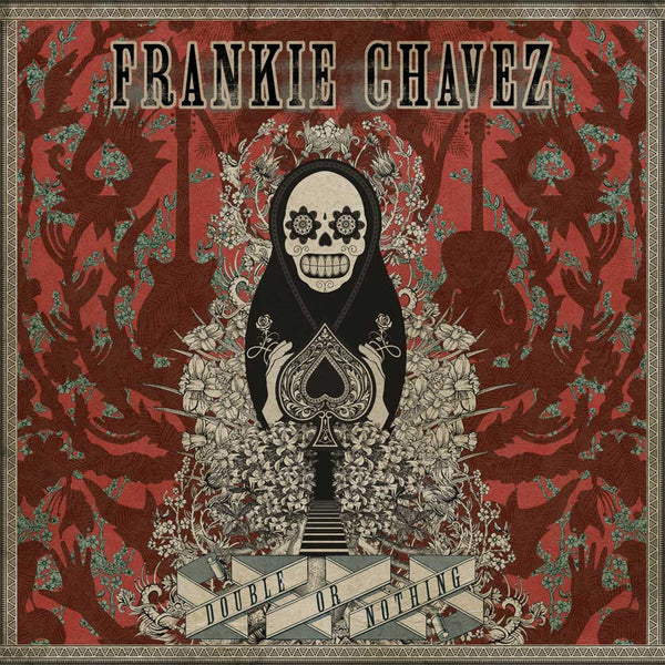 FRANKIE CHAVEZ - Double Or Nothing . CD
