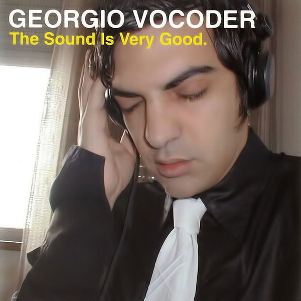 GEORGIO VOCODER - The Sound Is Very Good . CD