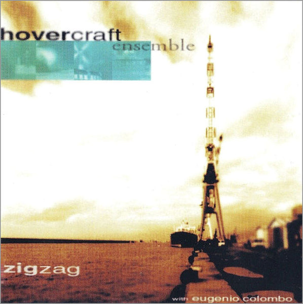 HOVERCRAFT ENSEMBLE - Zig Zag . CD