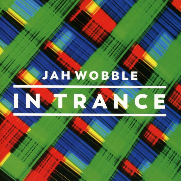 JAH WOBBLE - In Trance . 3CD . DISC 1
