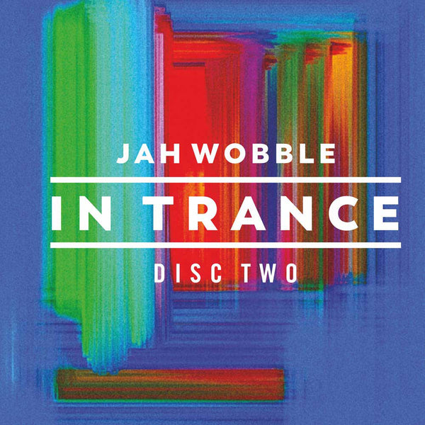 JAH WOBBLE - In Trance . 3CD . DISC 2