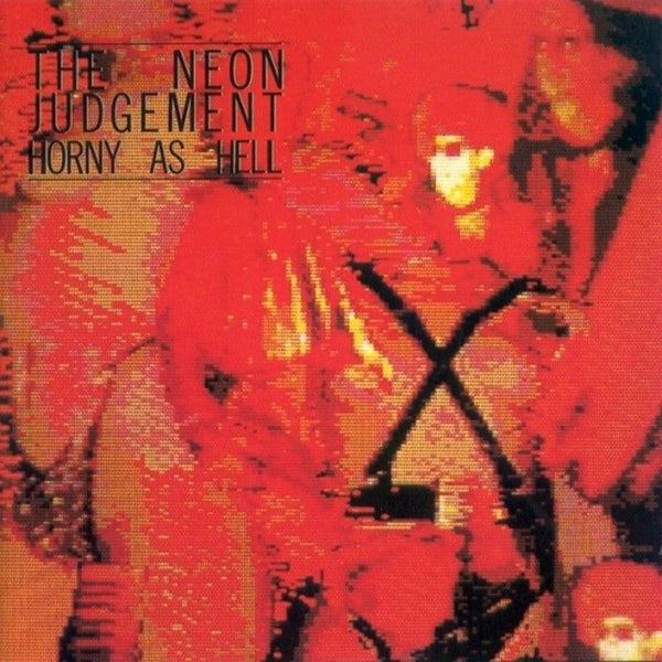 THE NEON JUDGEMENT - Horny As Hell . LP