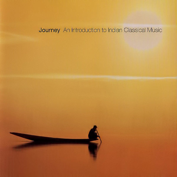 VARIOUS ARTISTS - Journey - An Introduction to Indian Classical Music . CD