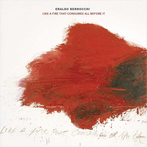 ERALDO BERNOCCHI - Like A Fire That Consumes All Before It . CD