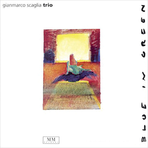GIANMARCO SCAGLIA TRIO - Blue In Green . CD