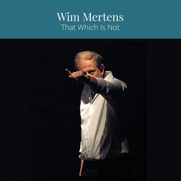 WIM MERTENS - That Which Is Not . CD