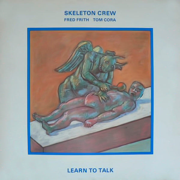 SKELETON CREW - Learn To Talk . LP