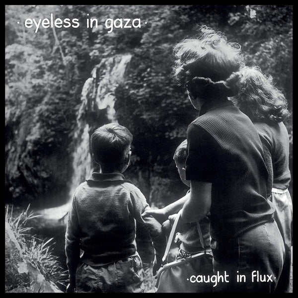 EYELESS IN GAZA - Caught In Flux . 2LP