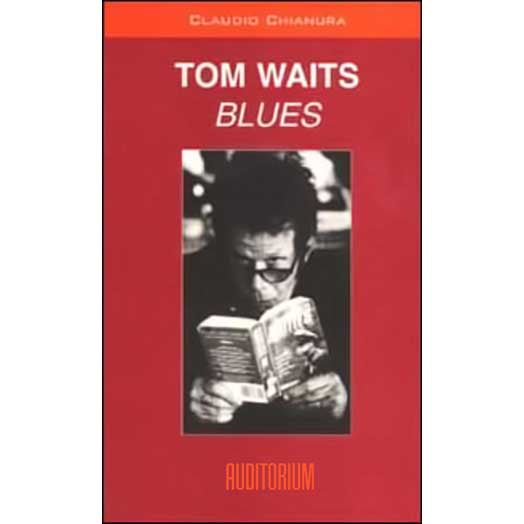 CLAUDIO CHIANURA - Tom Waits / Blues . Book