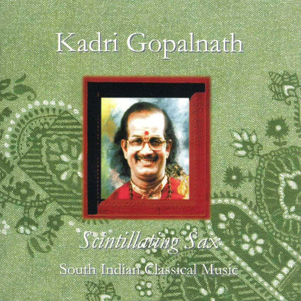 KADRI GOPALNATH – Scintillating Sax . CD