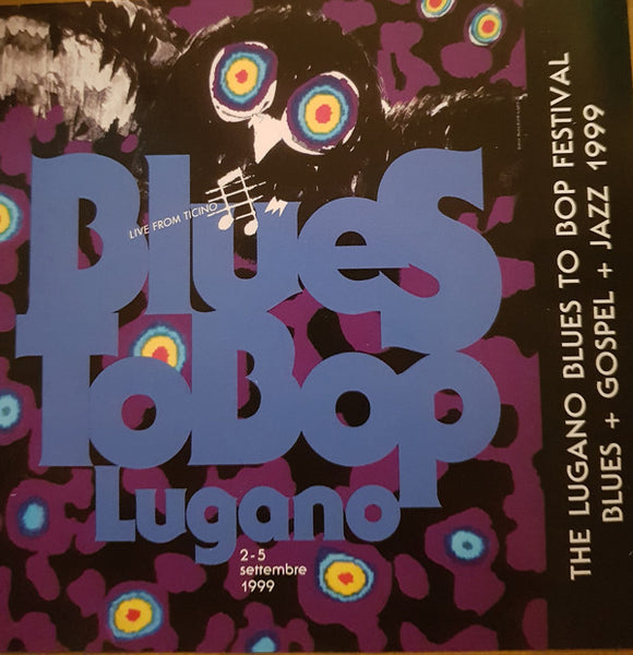 V. A. - The Lugano Blues To Bop Festival - Blues + Gospel + Jazz 1999 . CD