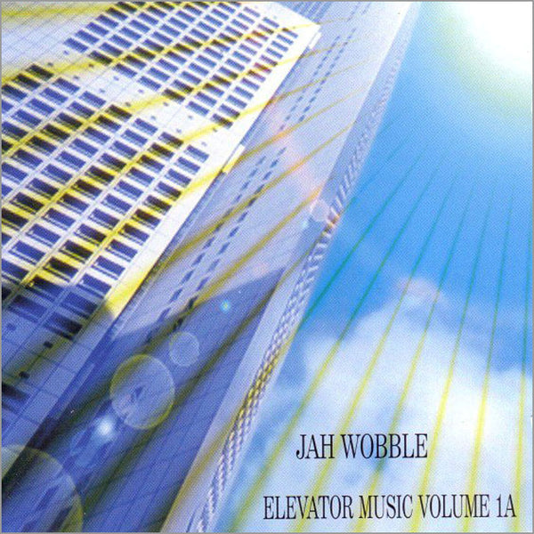 JAH WOBBLE - Elevator Music Volume 1A . CD