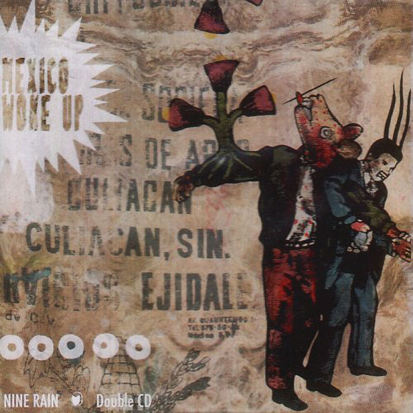 NINE RAIN - Mexico Woke Up . 2CD