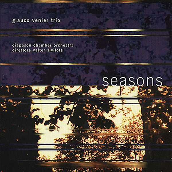 GLAUCO VENIER TRIO - Seasons . CD