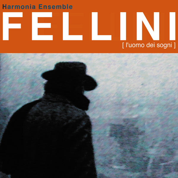 HARMONIA ENSEMBLE - Fellini . CD
