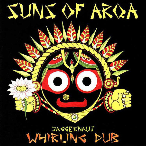 SUNS OF ARQA - Jaggernaut Whirling Dub . CD