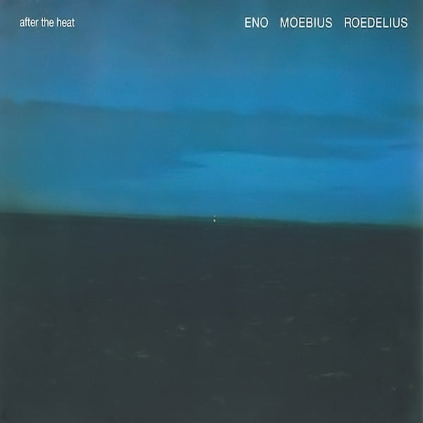 ENO, MOEBIUS, ROEDELIUS - After The Heat . LP
