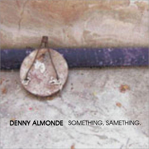 DENNY ALMONDE - Something, Samething. . CD