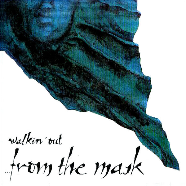 WALKIN' OUT - ...from the mask . CD