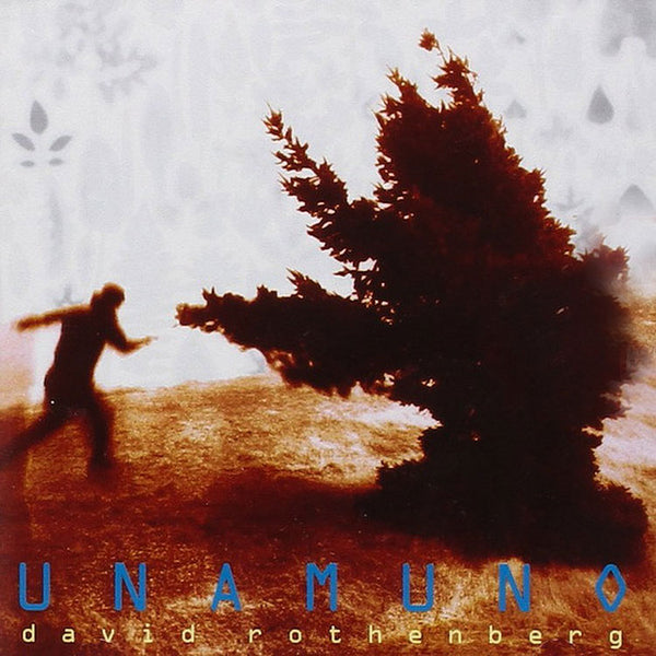 DAVID ROTHENBERG – Unamuno . CD