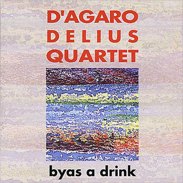 D'AGARO DELIUS QUARTET - Byas a Drink . CD